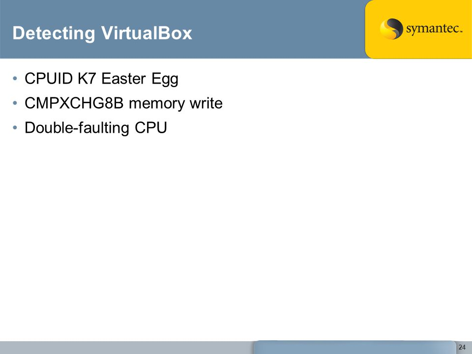 24 Detecting VirtualBox CPUID K7 Easter Egg CMPXCHG8B memory write Double-faulting CPU