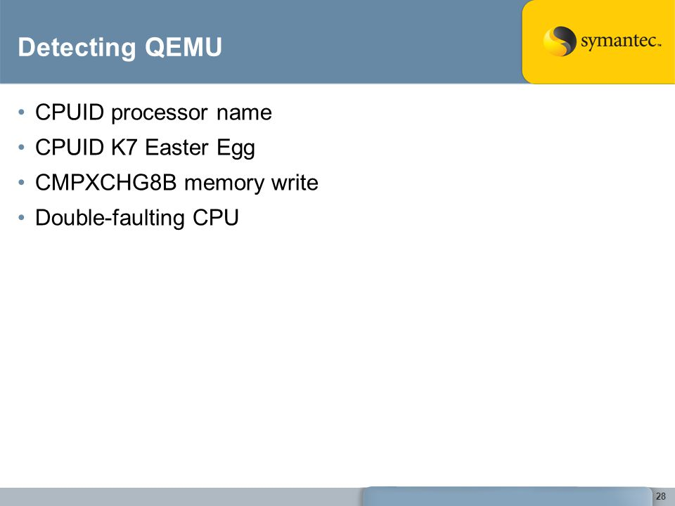28 Detecting QEMU CPUID processor name CPUID K7 Easter Egg CMPXCHG8B memory write Double-faulting CPU
