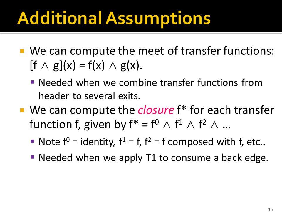 15  We can compute the meet of transfer functions: [f ∧ g](x) = f(x) ∧ g(x).