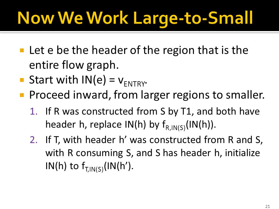  Let e be the header of the region that is the entire flow graph.
