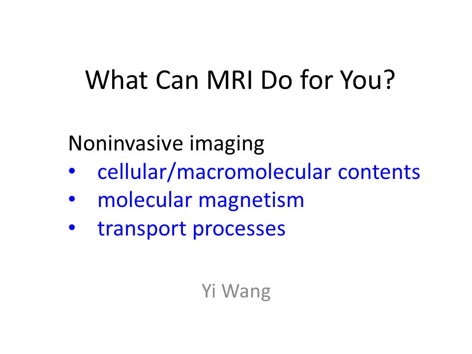 What Can MRI Do for You.