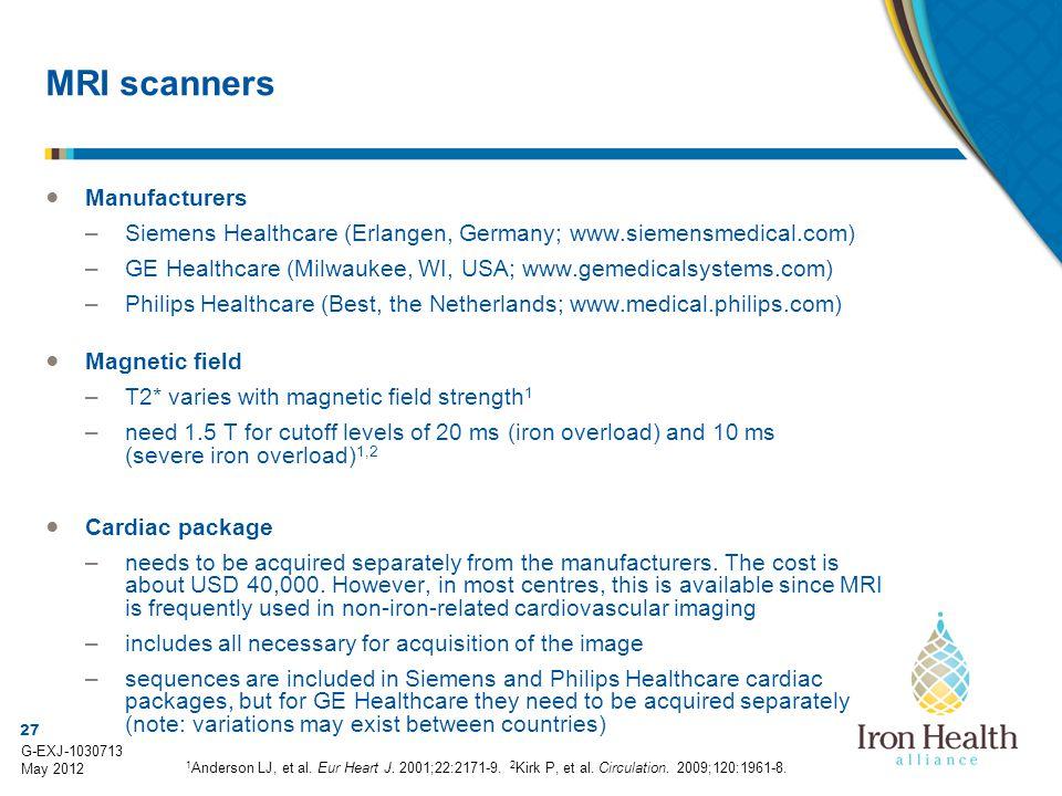 27 G-EXJ-1030713 May 2012 MRI scanners ● Manufacturers –Siemens Healthcare (Erlangen, Germany; www.siemensmedical.com) –GE Healthcare (Milwaukee, WI,