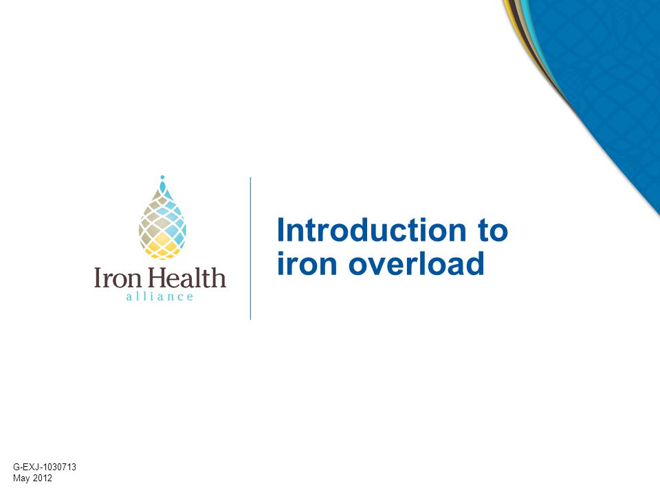 G-EXJ-1030713 May 2012 Introduction to iron overload