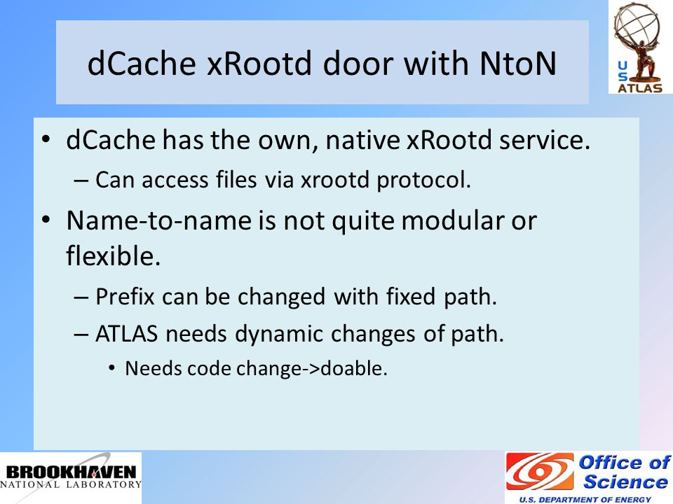 dCache xRootd door with NtoN dCache has the own, native xRootd service.