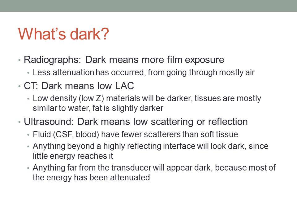 What's dark.
