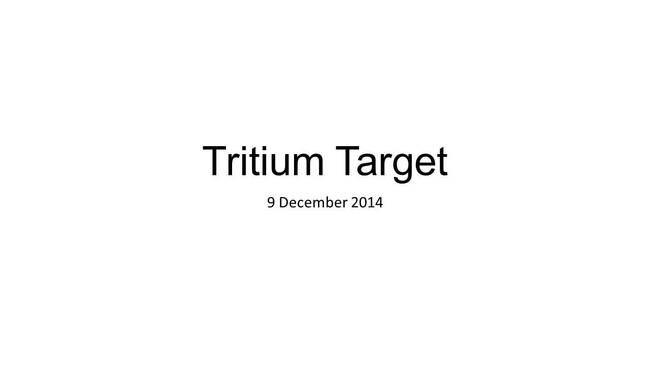 Tritium Target 9 December 2014