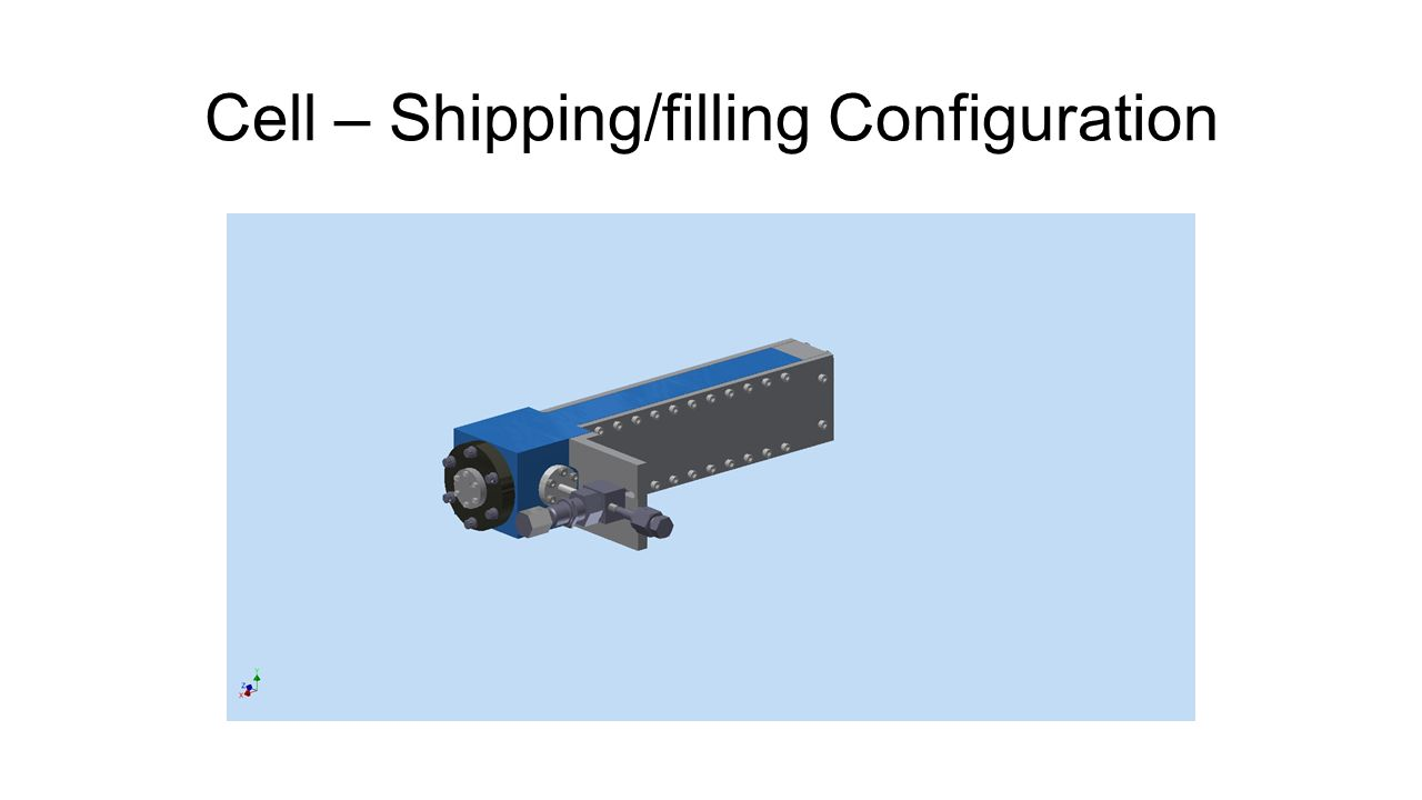 Cell – Shipping/filling Configuration