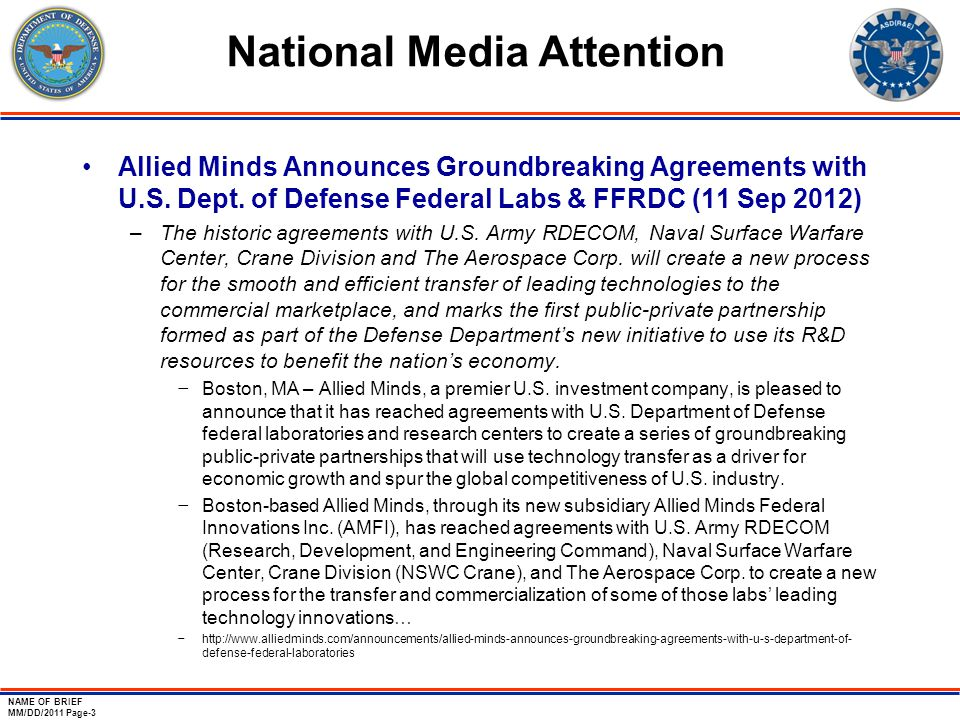 NAME OF BRIEF MM/DD/2011 Page-3 National Media Attention Allied Minds Announces Groundbreaking Agreements with U.S. Dept. of Defense Federal Labs & FF