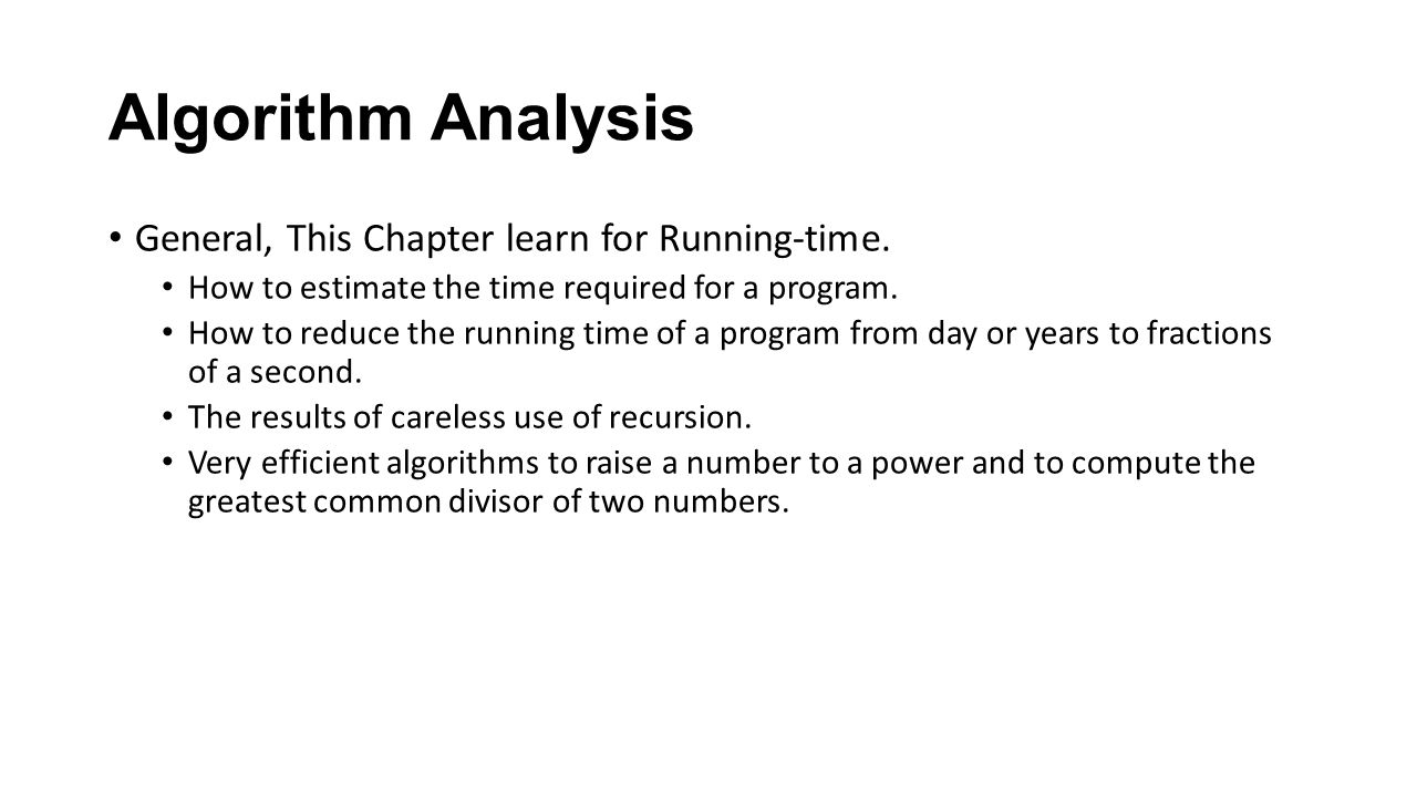 Algorithm Analysis General, This Chapter learn for Running-time.