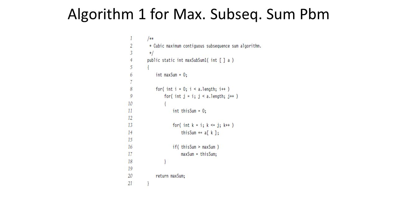 Algorithm 1 for Max. Subseq. Sum Pbm