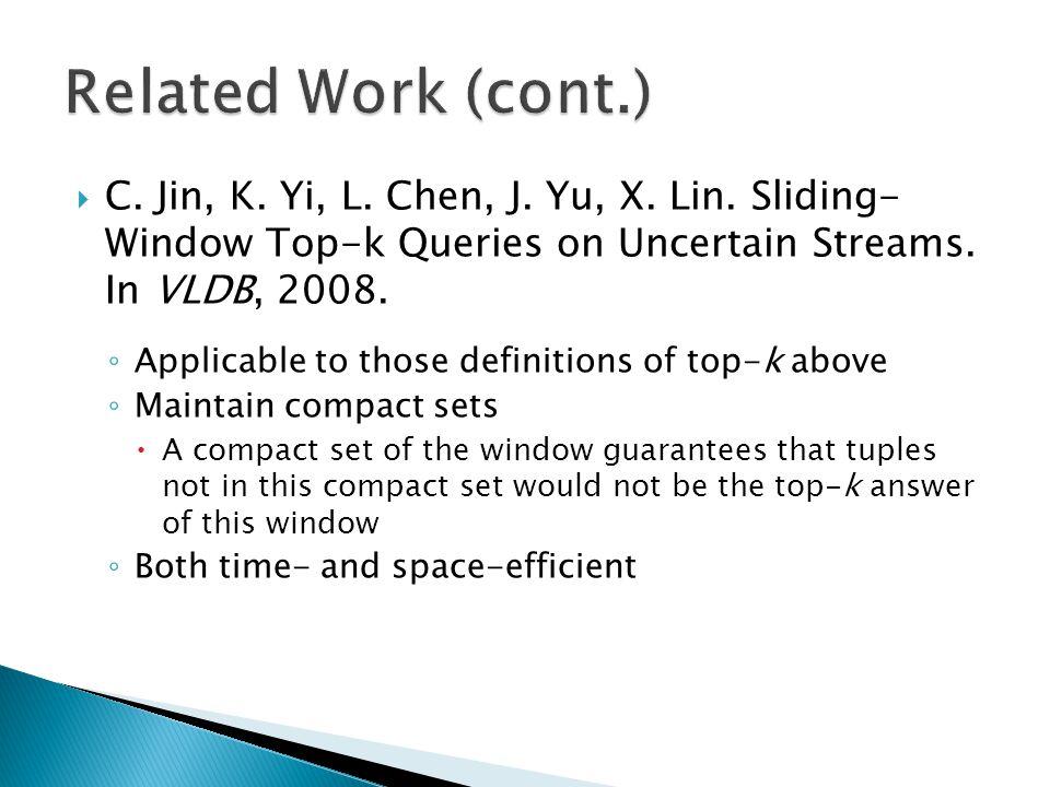  C.Jin, K. Yi, L. Chen, J. Yu, X. Lin. Sliding- Window Top-k Queries on Uncertain Streams.