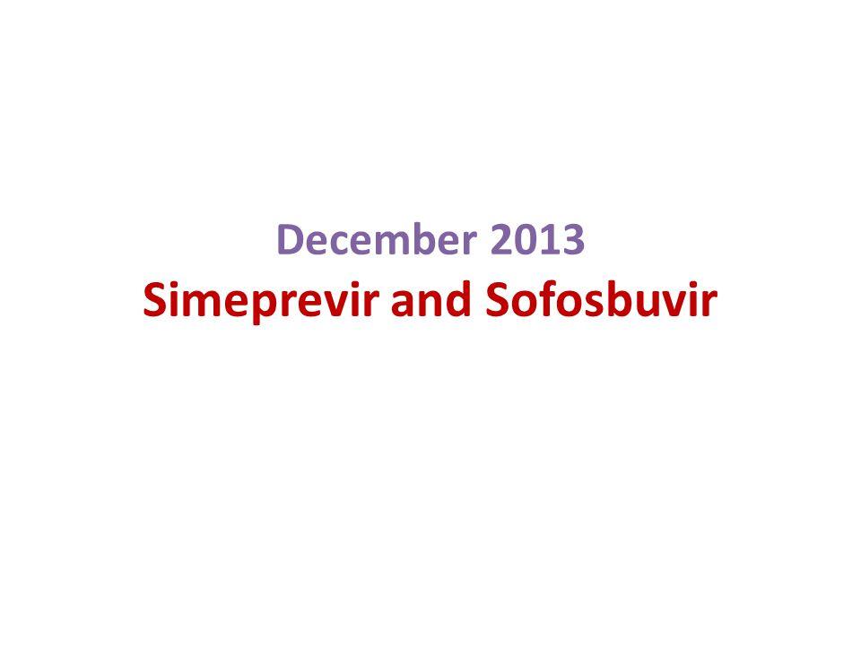 December 2013 Simeprevir and Sofosbuvir