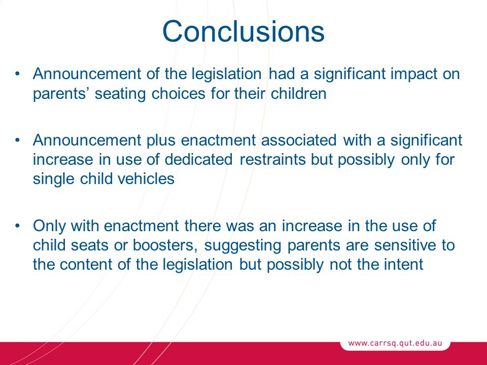 Conclusions Announcement of the legislation had a significant impact on parents' seating choices for their children.