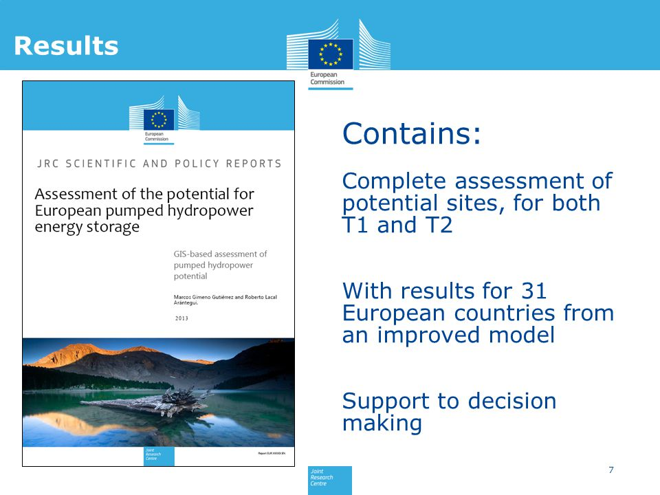 7 Results Contains: Complete assessment of potential sites, for both T1 and T2 With results for 31 European countries from an improved model Support to decision making