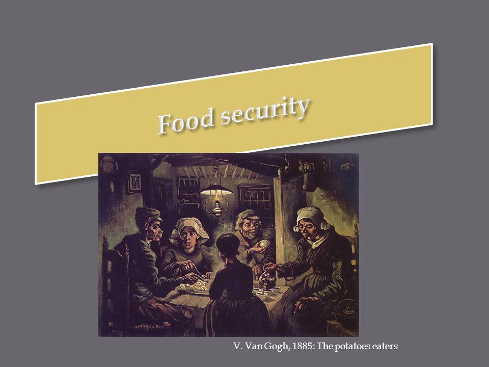 V. Van Gogh, 1885: The potatoes eaters