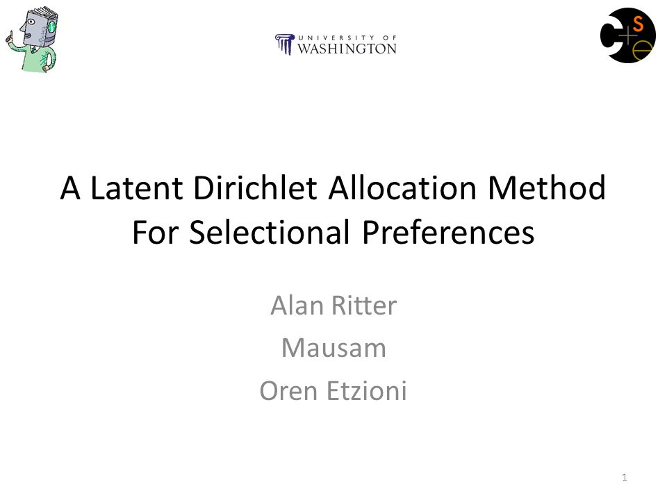 A Latent Dirichlet Allocation Method For Selectional Preferences Alan Ritter Mausam Oren Etzioni 1