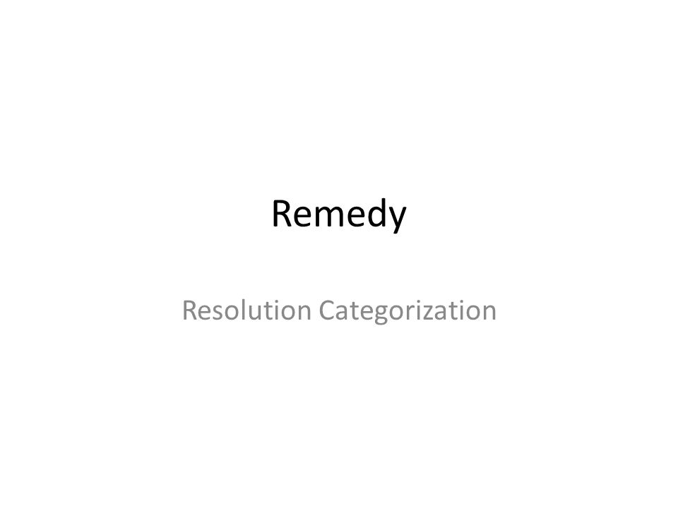 Remedy Resolution Categorization
