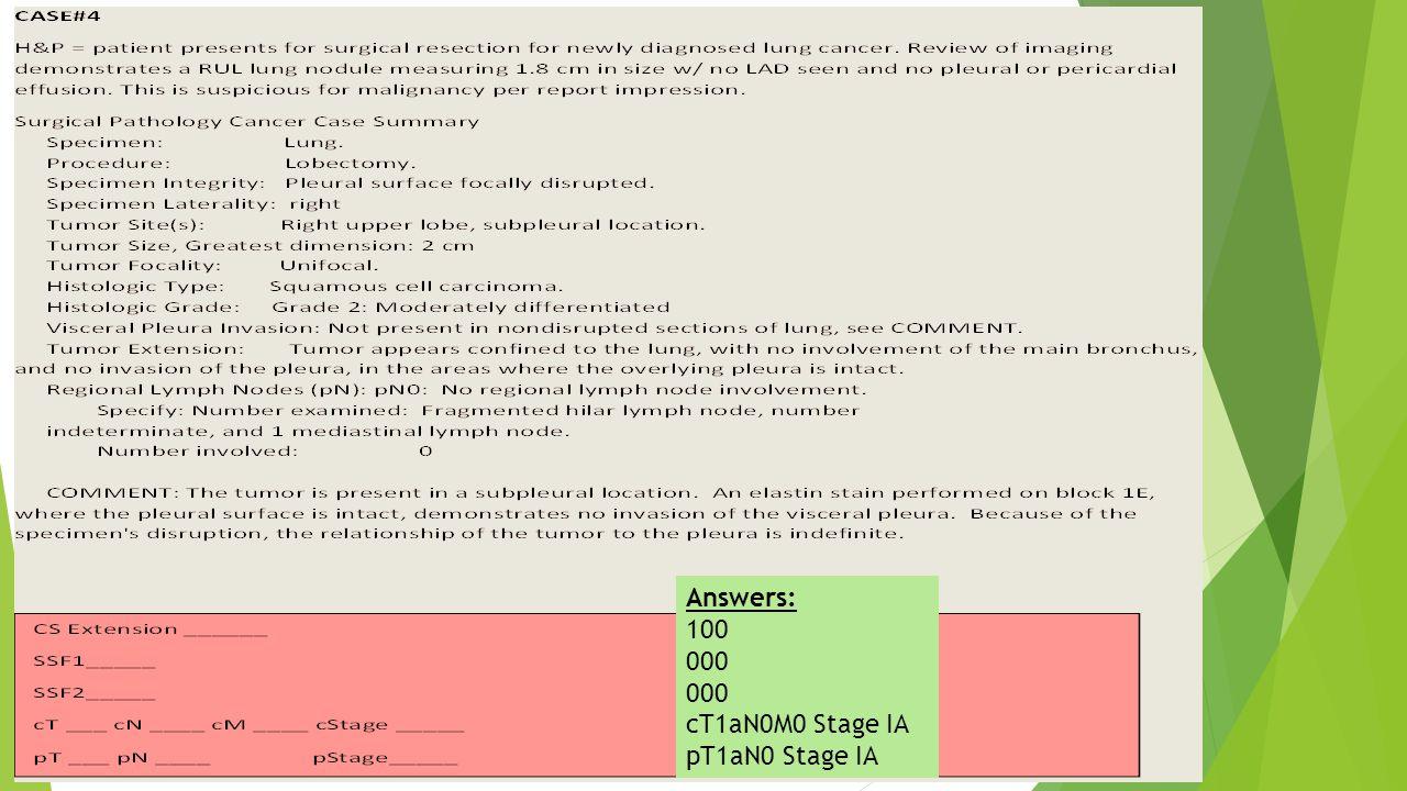 Answers: 100 000 cT1aN0M0 Stage IA pT1aN0 Stage IA