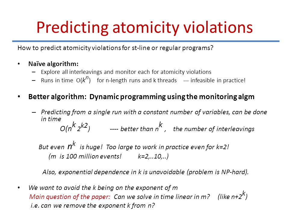 Predicting atomicity violations How to predict atomicity violations for st-line or regular programs.