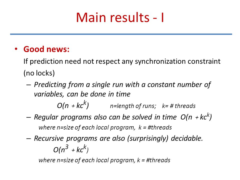 Main results - I Good news: If prediction need not respect any synchronization constraint (no locks) – Predicting from a single run with a constant nu