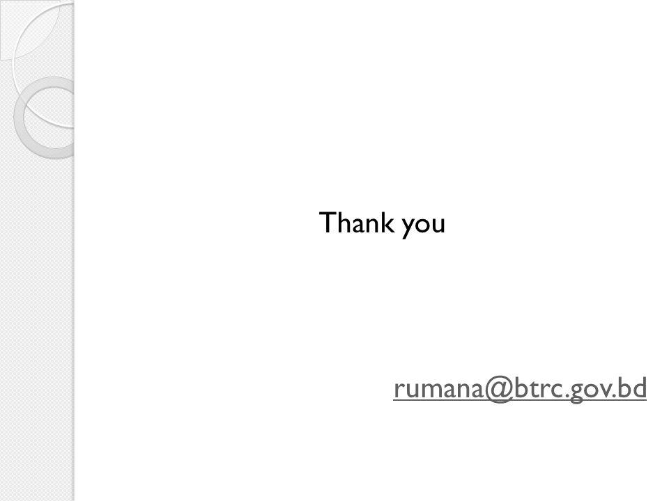 Thank you rumana@btrc.gov.bd