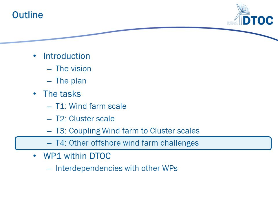 Introduction – The vision – The plan The tasks – T1: Wind farm scale – T2: Cluster scale – T3: Coupling Wind farm to Cluster scales – T4: Other offsho