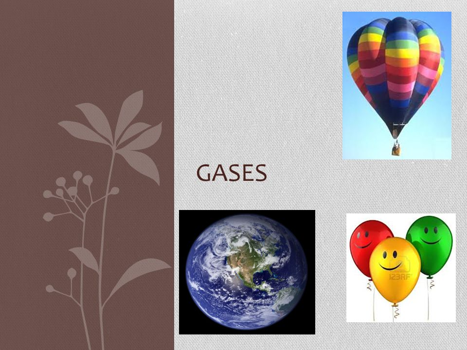 General Properties of Gases There is a lot of free space in a gas.