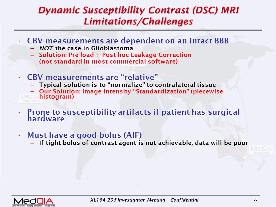XL184-205 Investigator Meeting - Confidential 58 Dynamic Susceptibility Contrast (DSC) MRI Limitations/Challenges CBV measurements are dependent on an