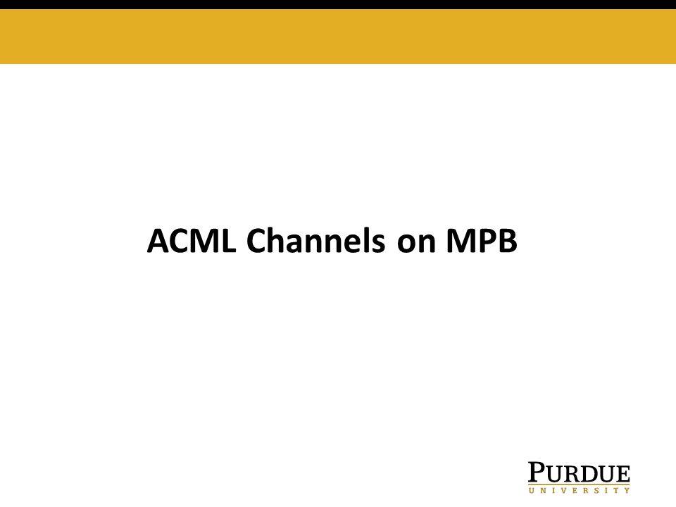 ACML Channels on MPB