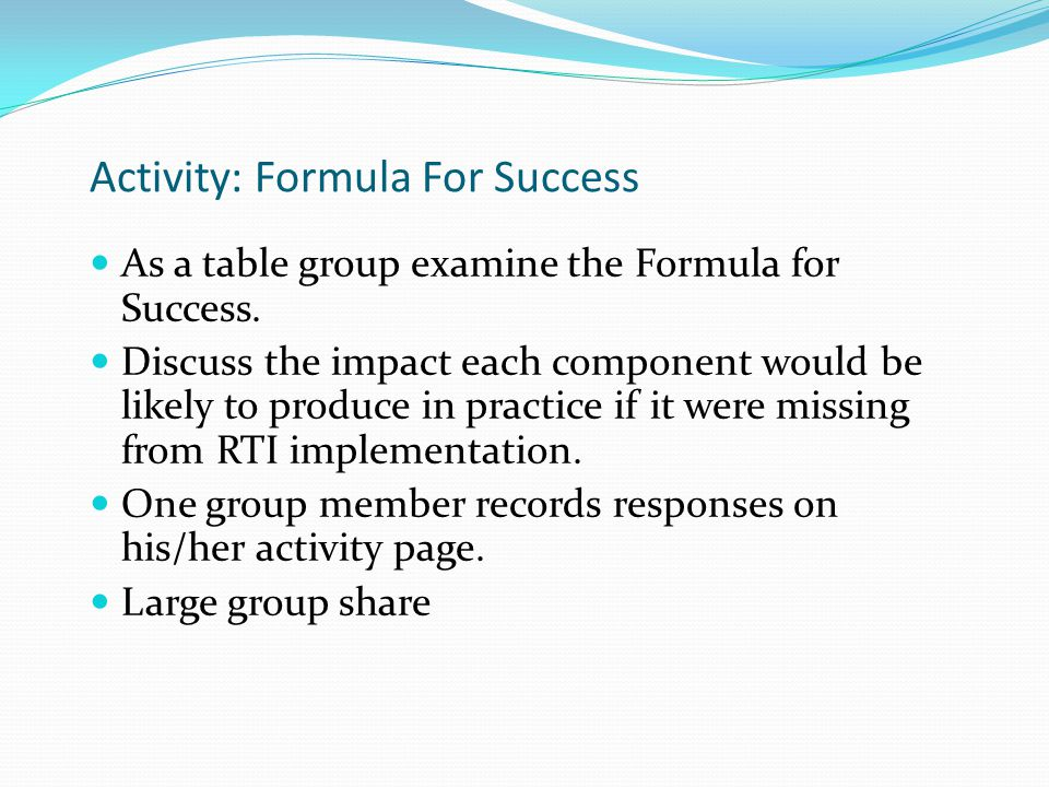 Activity: Formula For Success As a table group examine the Formula for Success.