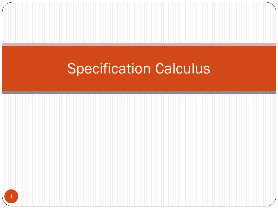 Specification Calculus 1
