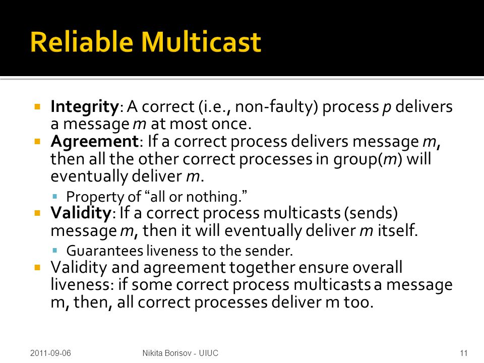  Integrity: A correct (i.e., non-faulty) process p delivers a message m at most once.