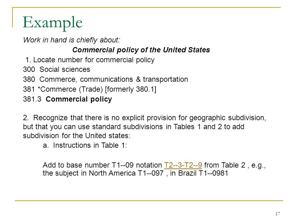 17 Work in hand is chiefly about: Commercial policy of the United States 1. Locate number for commercial policy 300 Social sciences 380 Commerce, comm
