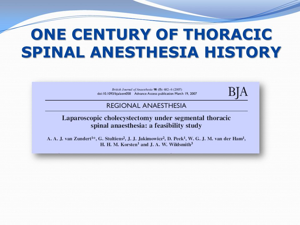ONE CENTURY OF THORACIC SPINAL ANESTHESIA HISTORY