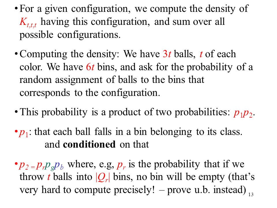 13 For a given configuration, we compute the density of K t,t,t having this configuration, and sum over all possible configurations.
