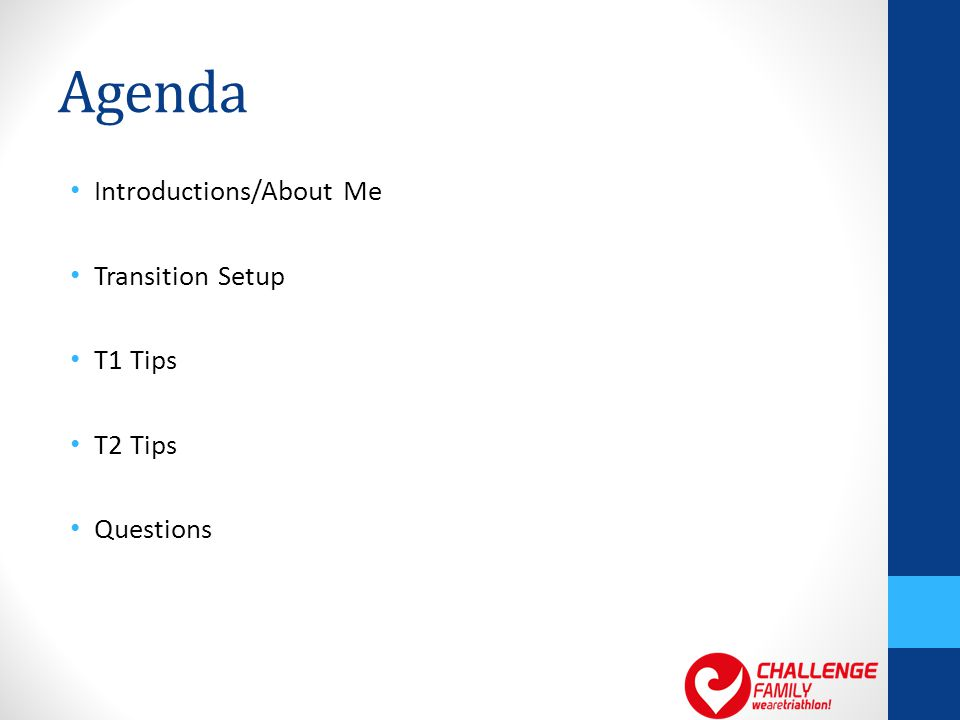 Agenda Introductions/About Me Transition Setup T1 Tips T2 Tips Questions
