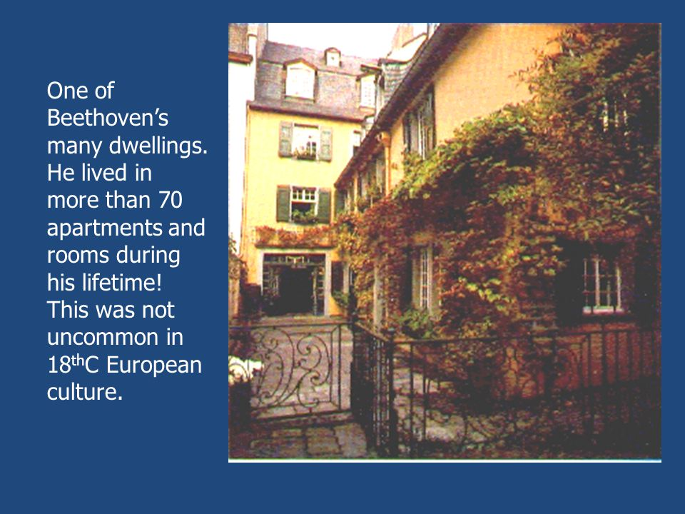 One of Beethoven's many dwellings.
