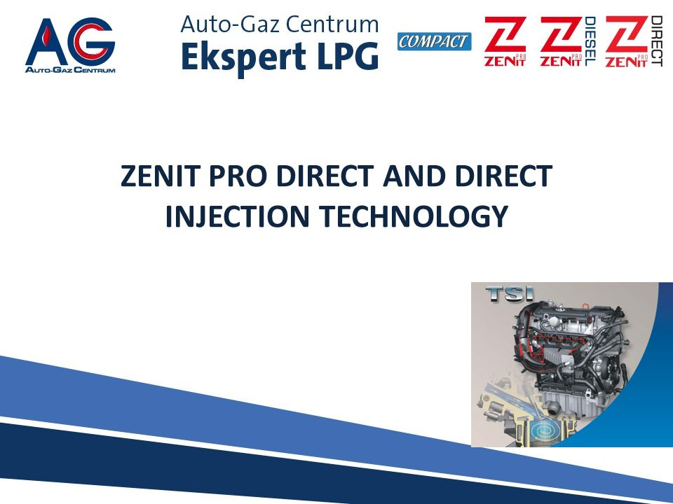 ZENIT PRO DIRECT AND DIRECT INJECTION TECHNOLOGY
