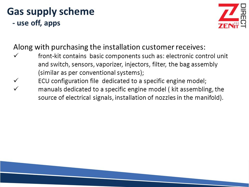 Gas supply scheme - use off, apps Along with purchasing the installation customer receives: front-kit contains basic components such as: electronic co