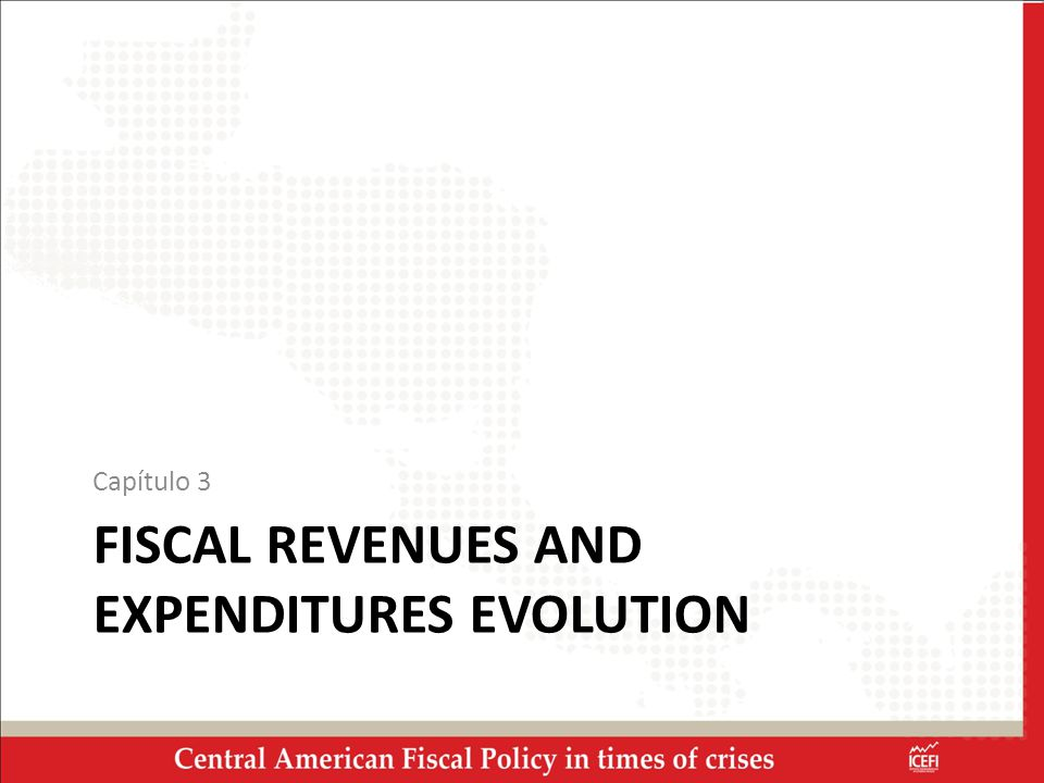 FISCAL REVENUES AND EXPENDITURES EVOLUTION Capítulo 3