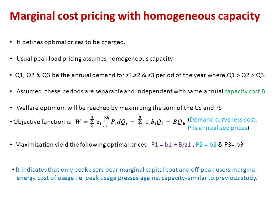Marginal cost pricing with homogeneous capacity It defines optimal prices to be charged.