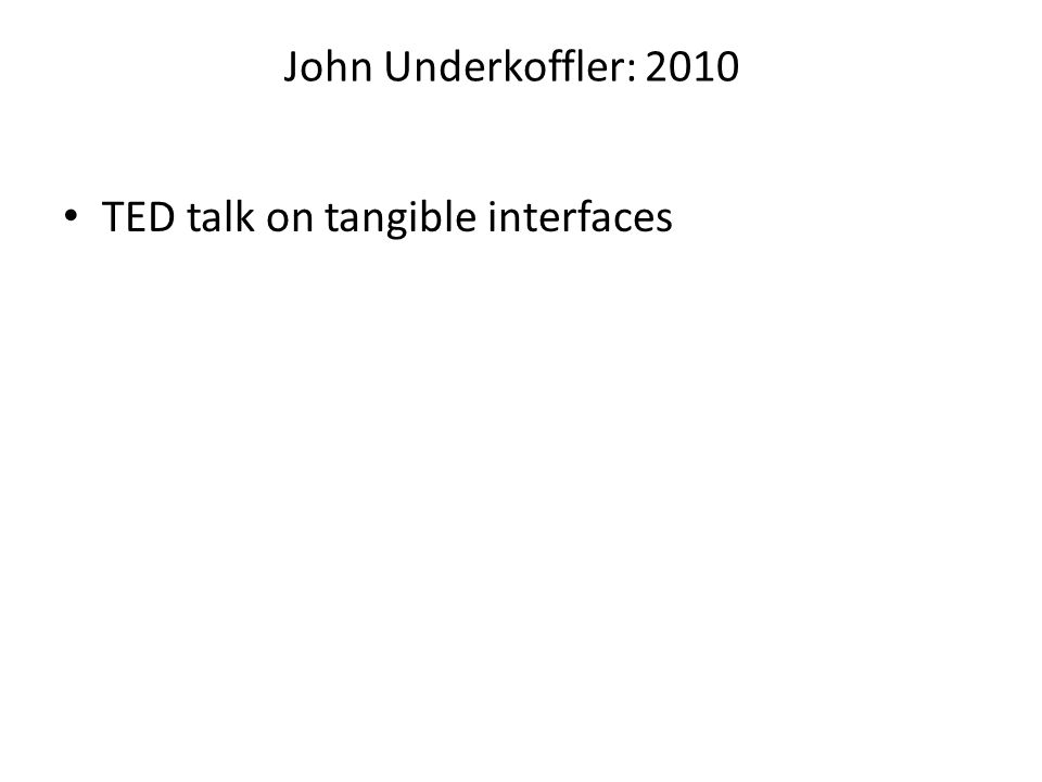 John Underkoffler: 2010 TED talk on tangible interfaces