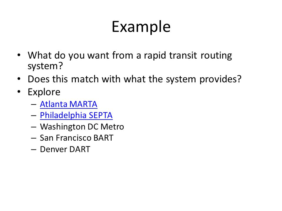 Example What do you want from a rapid transit routing system.