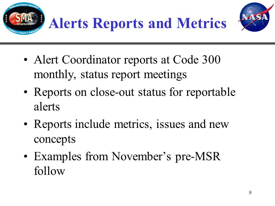 Code 30010 GIDEP Alert Status Near-term Launches Project (Launch Date) Alerts Closed New Alerts Received Open Alerts RRM (Launched 07/2011) 14 7 RBSP (LRD 8/2012) 15148 TDRS-K (LRD 12/2012) 171421 IRIS (LRD 12/2012) 271412