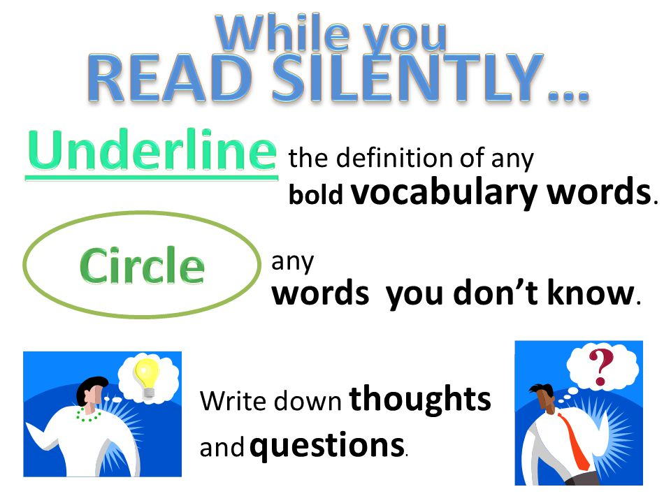 the definition of any bold vocabulary words. any words you don't know. Write down thoughts and questions.