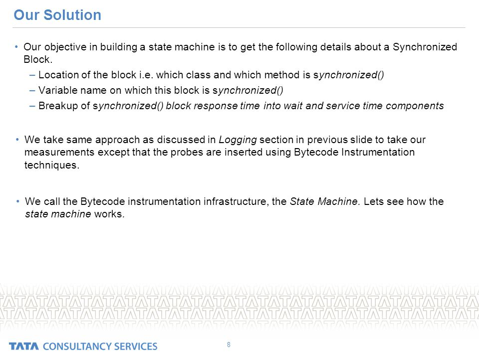 Our Solution Our objective in building a state machine is to get the following details about a Synchronized Block.