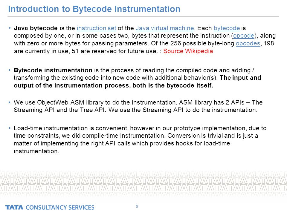 Introduction to Bytecode Instrumentation Java bytecode is the instruction set of the Java virtual machine.