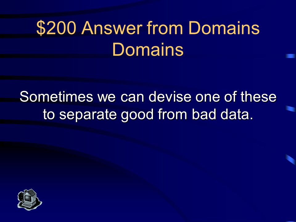 $100 Question from Domains Domains What is data integrity
