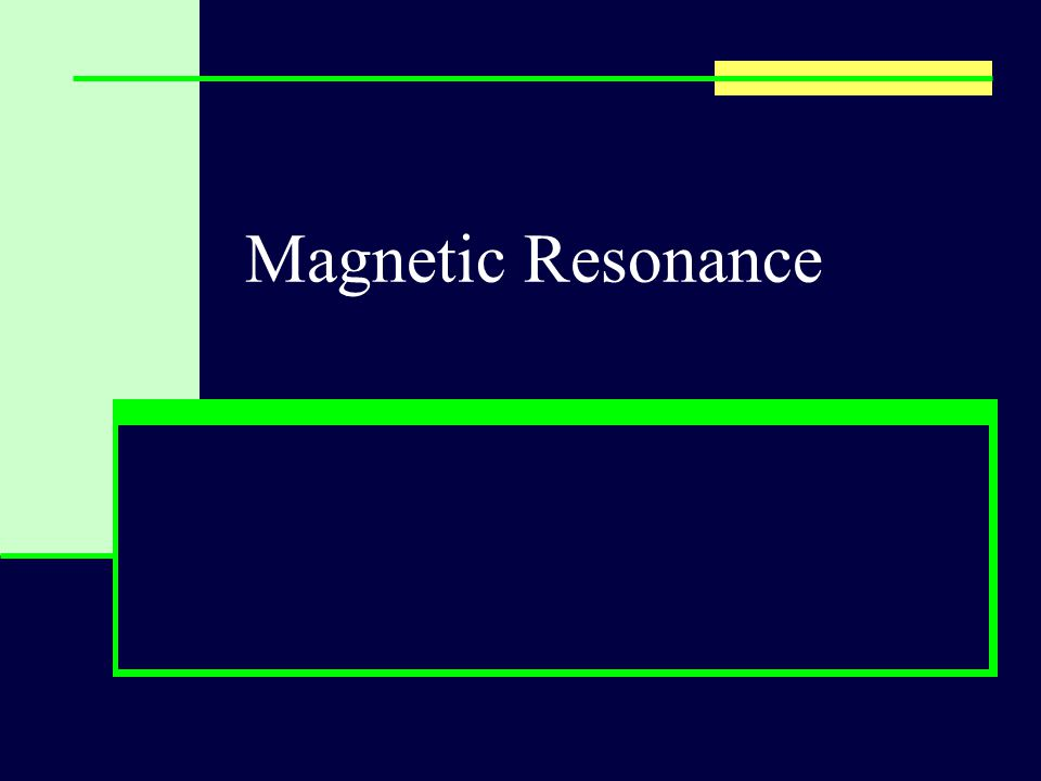 Magnetic Resonance MR signal is emitted After removal of the RF signal, nuclei gradually return to their position relative to main magnetic field and the MR signal decays
