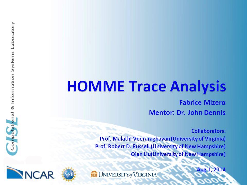 Fabrice Mizero Mentor: Dr. John Dennis Collaborators: Prof. Malathi Veeraraghavan (University of Virginia) Prof. Robert D. Russell (University of New